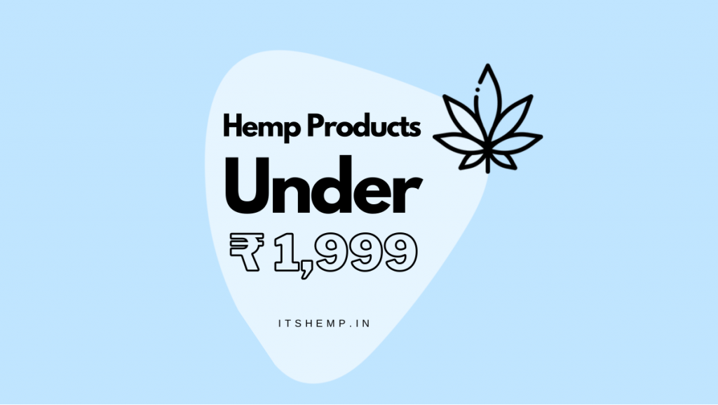 Buy Affordable Hemp Products in India under Rs. 2000